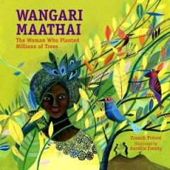 Wangari Maathai: The Woman Who Planted Millions of Trees Book Cover